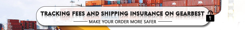 Gearbest TRACKING FEES AND SHIPPING INSURANCE ON GEARBEST